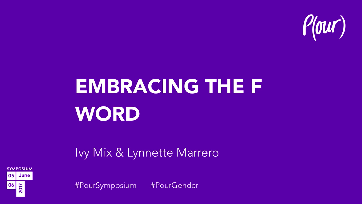 Ivy Mix & Lynnette Marrero | Embracing The F Word